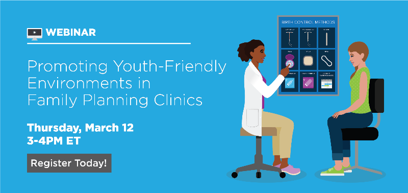 Promoting Youth-Friendly Environments in Family Planning Clinics Webinar